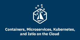 Containers microservices Kubernetes and Istio on the Cloud