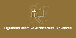 Lightbend Reactive Architecture Advanced