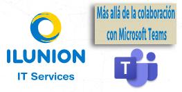 Más allá de la colaboración con Microsoft Teams
